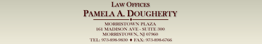 The Law Offices of Pamela A. Dougherty, Lawyers in Morristown, NJ, New Jersey Lawyers focusing on Criminal Law, Domestic Violence, Juvenile Law, Municipal Law, Sex Crimes, Drug Charges, Guardianship and Chancery Matters